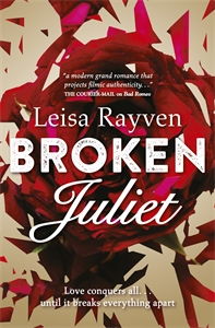 Leisa Rayven - Broken Juliet: Starcrossed 2