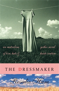 Rosalie Ham: The Dressmaker