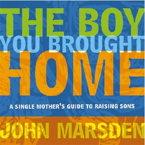 John Marsden: The Boy You Brought Home