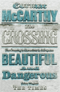 Cormac McCarthy: The Crossing: The Border Trilogy 2