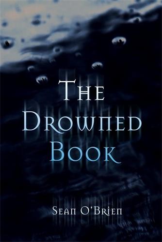 Sean O'Brien: The Drowned Book