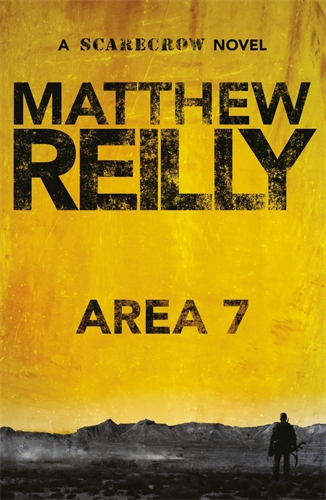 Matthew Reilly: Area 7: A Scarecrow Novel 2