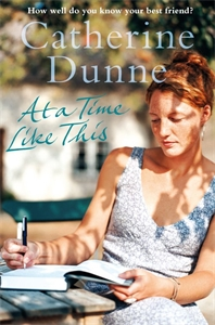 Catherine Dunne: At a Time Like This