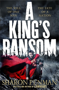 Sharon Penman: A King's Ransom: Plantagenets Book 5
