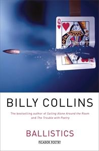 Billy Collins: Ballistics