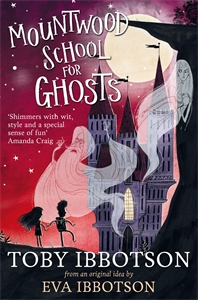 Toby Ibbotson: Mountwood School for Ghosts
