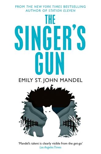 Emily St John Mandel: The Singer's Gun