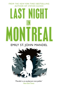 Emily St John Mandel: Last Night in Montreal