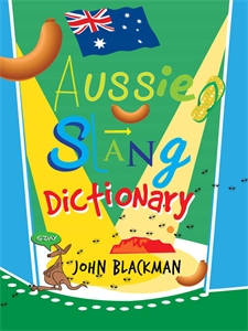 John Blackman: Aussie Slang Dictionary