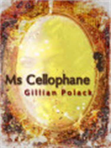 Gillian Polack: Ms Cellophane