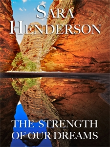 Sara Henderson: The Strength of Our Dreams