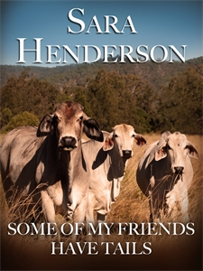 Sara Henderson: Some of My Friends Have Tails