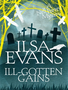 Ilsa Evans - Ill-Gotten Gains: A Nell Forrest Mystery 2