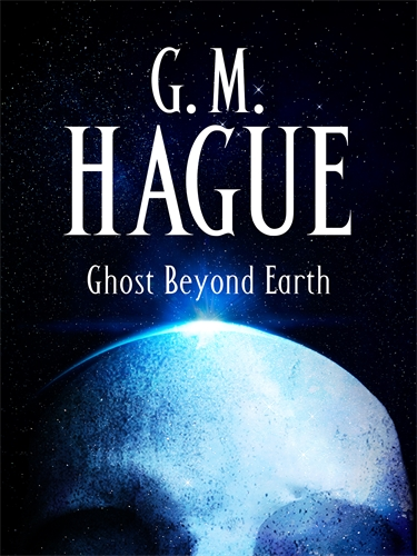 GM Hague: Ghost Beyond Earth
