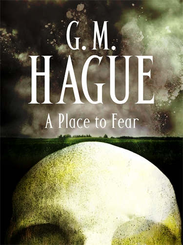GM Hague: A Place to Fear