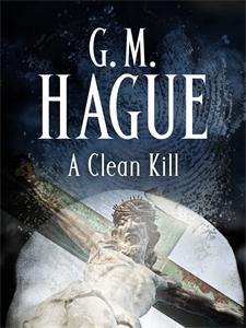 GM Hague: A Clean Kill: John Maiden 2