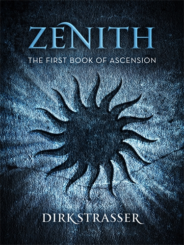 Dirk Strasser: Zenith: The First Book of Ascension