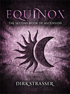 Dirk Strasser: Equinox: The Second Book of Ascension