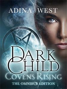 Dark Child (Covens Rising): Omnibus Edition