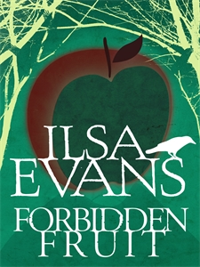 Ilsa Evans - Forbidden Fruit: A Nell Forrest Mystery 3
