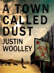 Justin Woolley: A Town Called Dust: The Territory 1