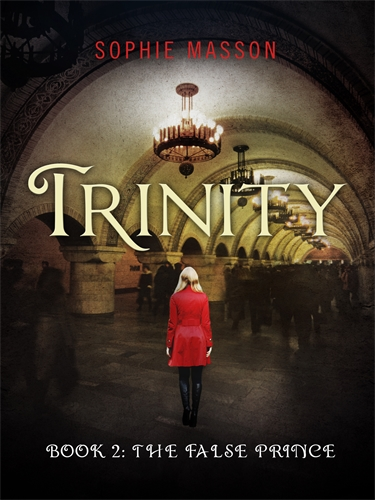 Sophie Masson: Trinity: The False Prince (Book 2)