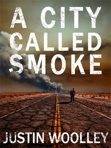 Justin Woolley: A City Called Smoke: The Territory 2