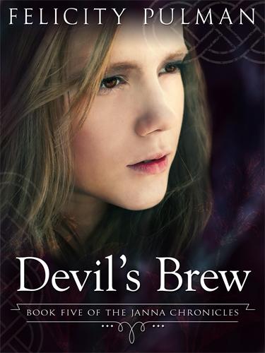 Felicity Pulman: Devil's Brew: The Janna Chronicles 5