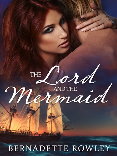 Bernadette Rowley: The Lord and the Mermaid: Wildecoast Saga Book 1