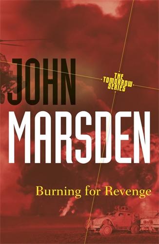 John Marsden: Burning for Revenge: Tomorrow Series 5
