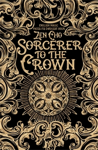 Zen Cho: Sorcerer to the Crown: Sorcerer Royal 1