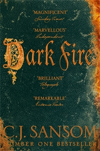 C. J. Sansom: Dark Fire: A Shardlake Novel 2