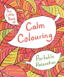 David Sinden: The Little Book of Calm Colouring: Portable Relaxation