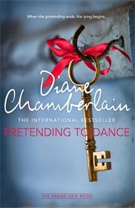 Diane Chamberlain: Pretending to Dance