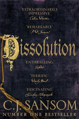 C. J. Sansom: Dissolution: A Shardlake Novel 1