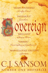 C. J. Sansom: Sovereign: A Shardlake Novel 3