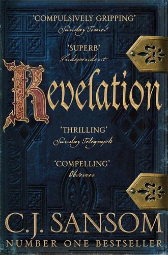 C. J. Sansom: Revelation: A Shardlake Novel 4