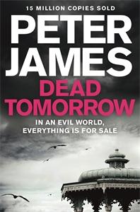 Peter James: Dead Tomorrow: A Roy Grace Novel 5