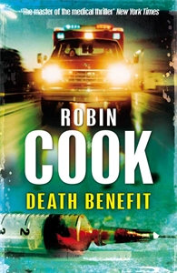 Robin Cook: Death Benefit: A Pia Grazdani Novel 1