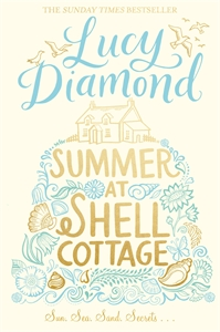 Lucy Diamond: Summer at Shell Cottage
