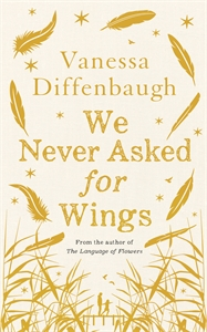 Vanessa Diffenbaugh: We Never Asked for Wings