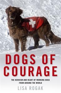 Lisa Rogak: Dogs of Courage