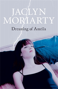Jaclyn Moriarty: Dreaming of Amelia