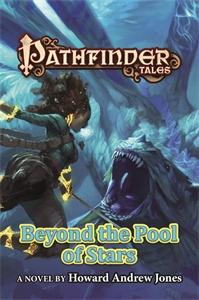 Howard Andrew Jones: Beyond the Pool of Stars: Pathfinder Tales