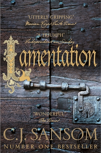 C. J. Sansom: Lamentation: A Shardlake Novel 6