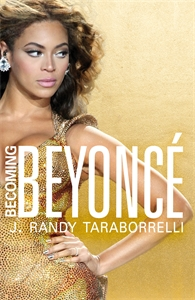 J. Randy Taraborrelli: Becoming Beyonce : The Biography