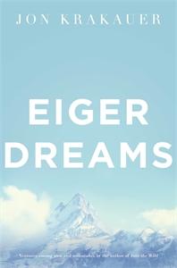 Jon Krakauer: Eiger Dreams