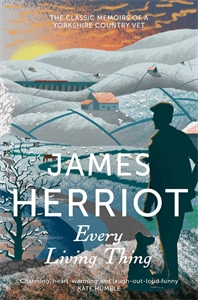 James Herriot: Every Living Thing: All Creatures Great and Small Book 5