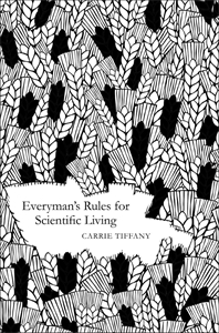 Carrie Tiffany - Everyman's Rules for Scientific Living