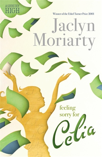 Jaclyn Moriarty: Feeling Sorry for Celia